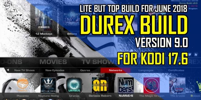 Durex Build V9 0 On Kodi 17 6 ( June 2018 ) – XC Techs