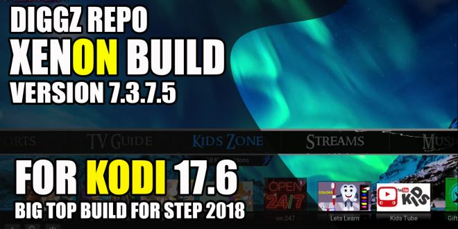Diggz Xenon Build Version 7 3 7 5 For Kodi 17 6 From The